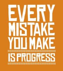 every-mistake-you-make-is-progress